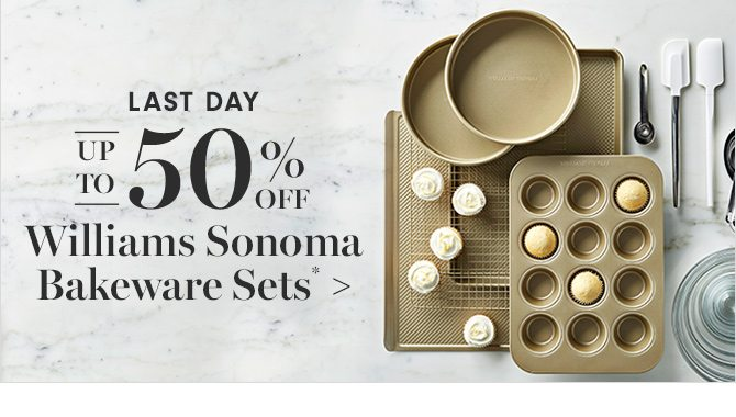LAST DAY UP TO 50% OFF - Williams Sonoma Bakeware Sets*