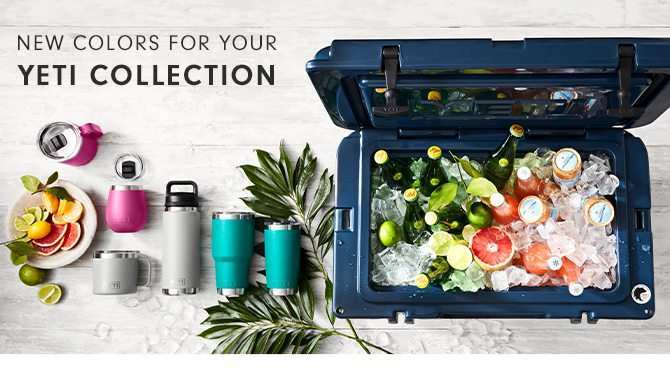 NEW COLORS FOR YOUR - YETI COLLECTION
