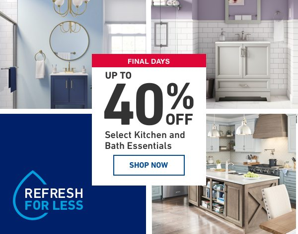 Up to 40 percent OFF Select Kitchen and Bath Essentials.