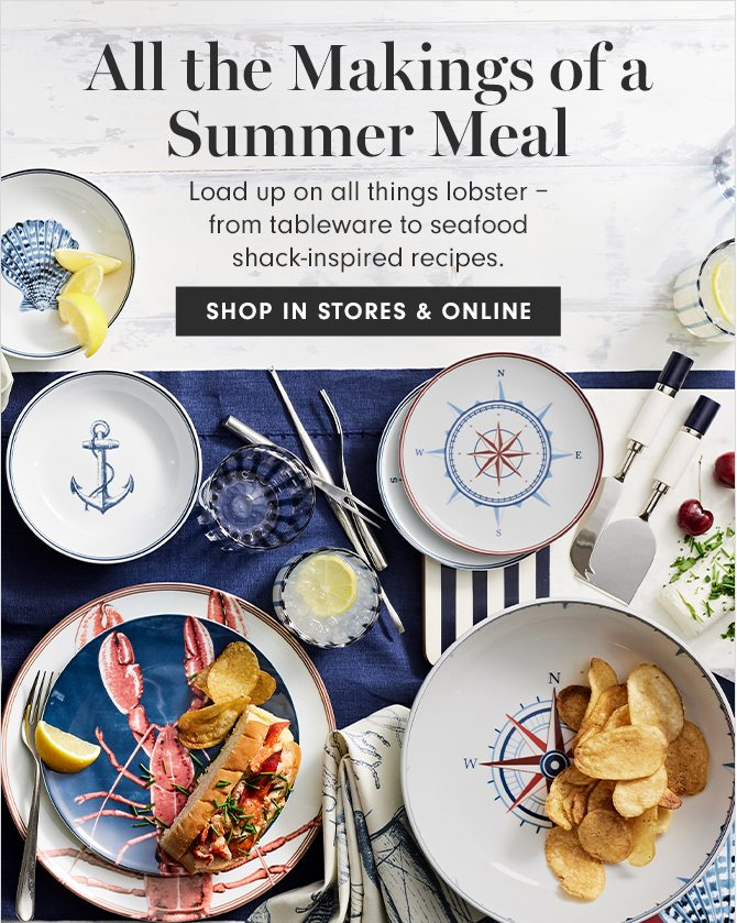 All the Makings of a Summer Meal - SHOP IN STORES & ONLINE
