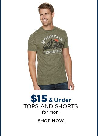 $15 & under tops and shorts for men. shop now.
