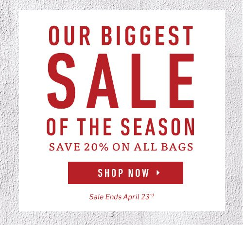 Save 20% on all bags.