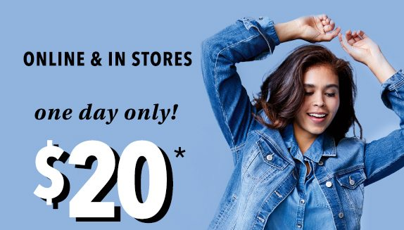 Online and in stores. One day only! $20*