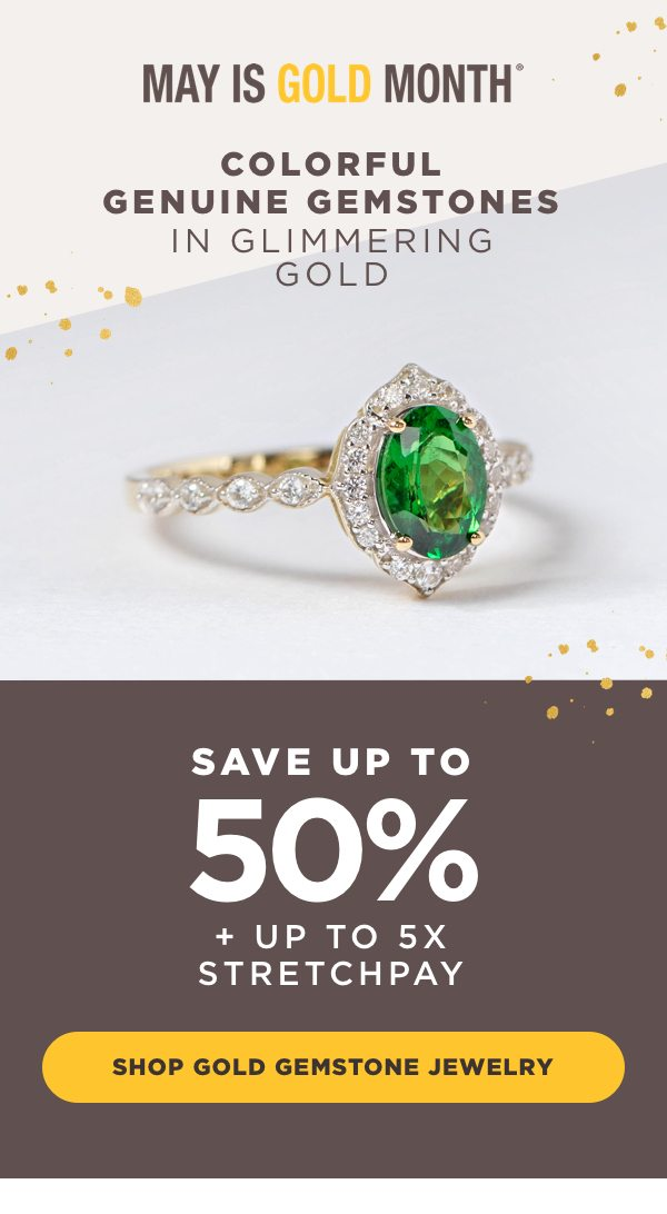 Enjoy genuine gemstone jewelry in glimmering gold with up to 50% off!