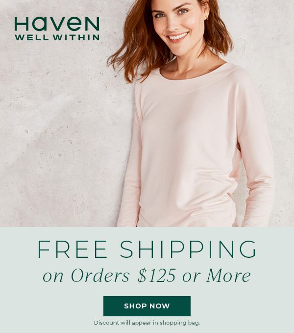 Haven Well Within. Free Shipping on orders $125+. Shop Now