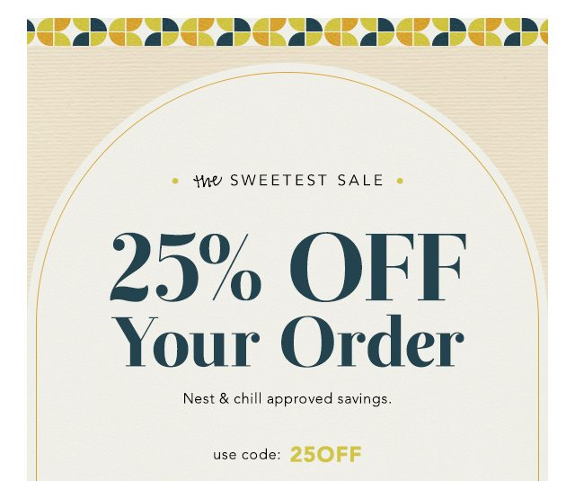 25% Off Your Order