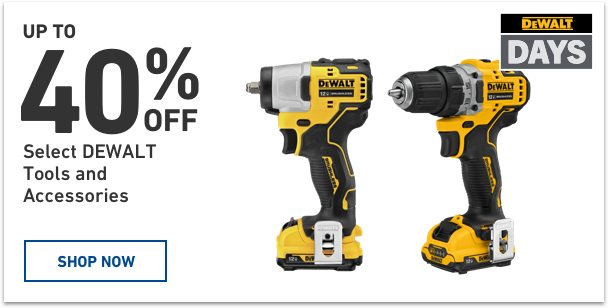 Dewalt Days. Up to 40 percent off select Dewalt Tools and Accessories.
