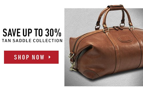 Save up to 30% on the Tan Saddle Collection