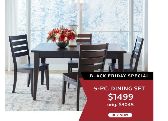 5-PC. Dining Set $1499