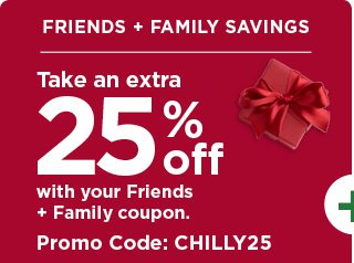 take an extra 25% off using promo code CHILLY25. shop now.