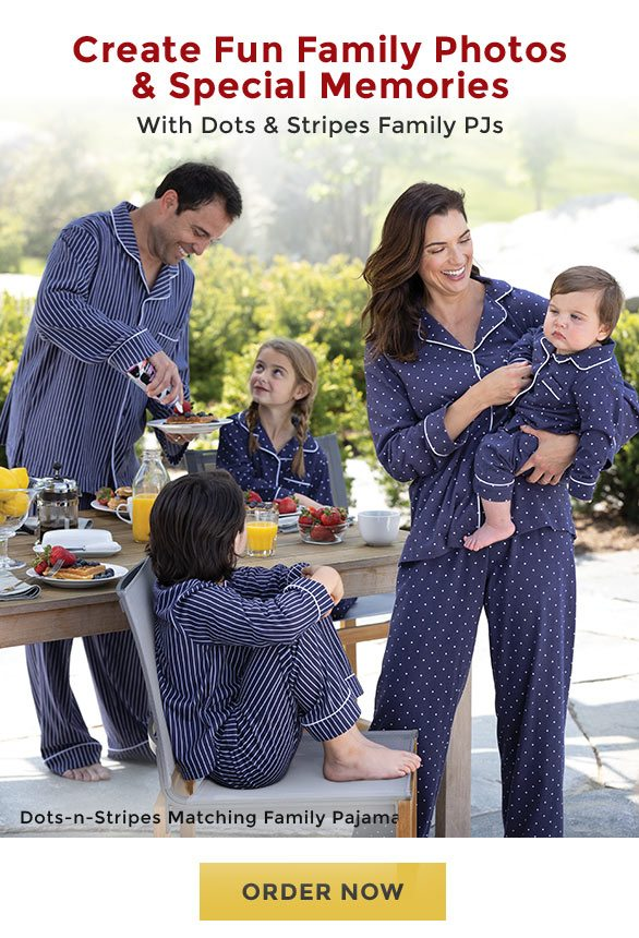 Create Fun Family Photos & Special Memories With Dots & Stripes Family PJs. Dots-n-Stripes Matching Family Pajamas - Order Now.