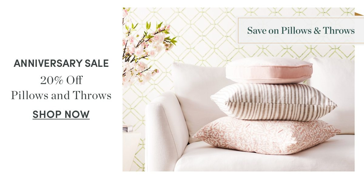 20 percent off Pillows and Throws