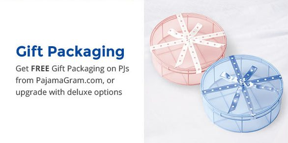 Gift Packaging - Get FREE Gift packaging on PJs from pajamagram.com, or upgrade with deluxe options
