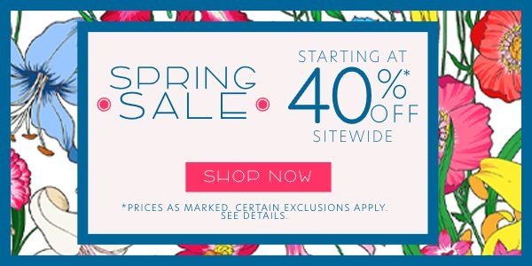 Spring Sale - Starting At 40% OFF Sitewide