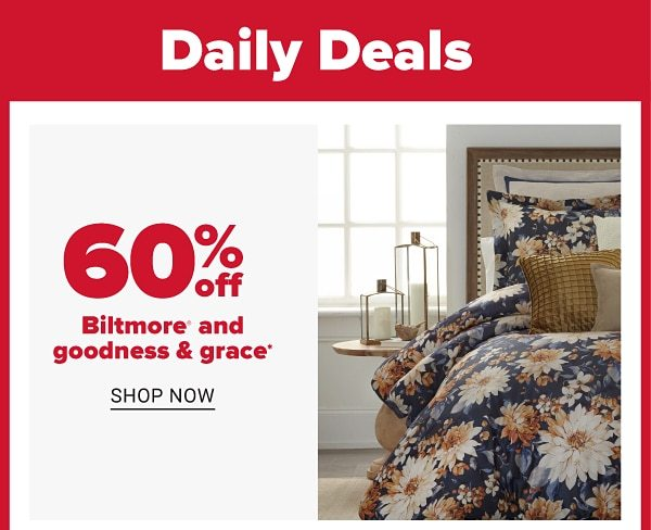 Daily Deals - 60% off Biltmore and goodness & grace. Shop Now.