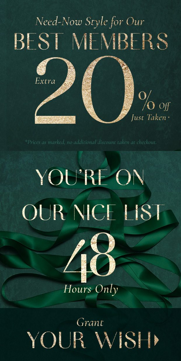 EXTRA 20% Off Style Musts for ★s of Our Nice List.