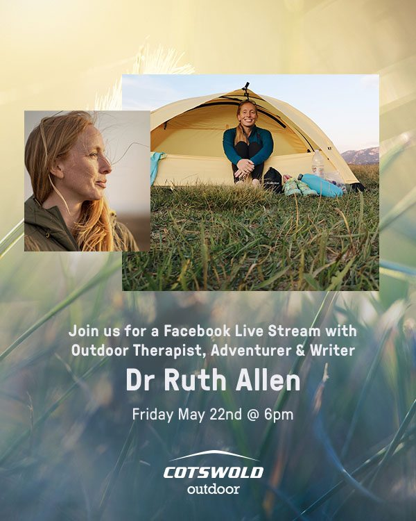Join us for a Facebook Live Stream with Outdoor Therapist, Adventurer and Writer Dr Ruth Allen - Friday May 22nd at 6pm
