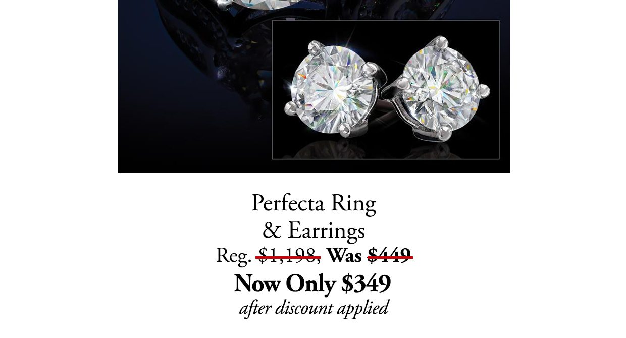 Perfecta Ring & Earrings. Reg. $1,198, Was $449. Now Only $349 after discount applied