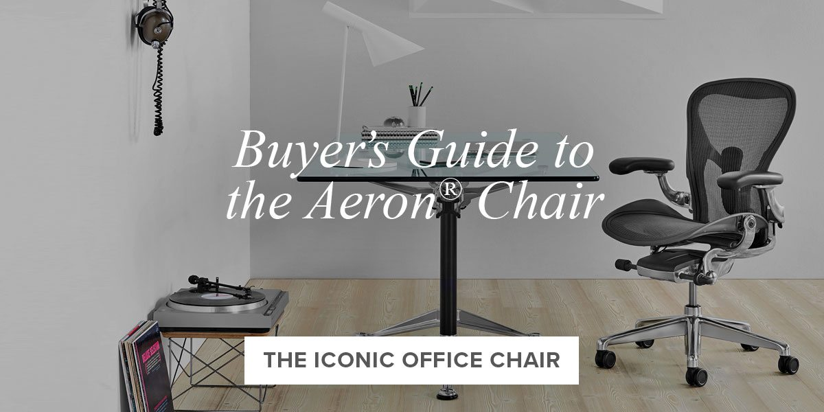 Buyer's Guide to the Aeron® Chair.
