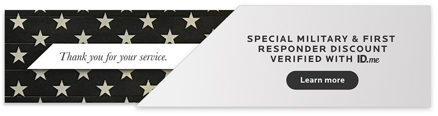 Special Military and First Responder Discount. Learn More.