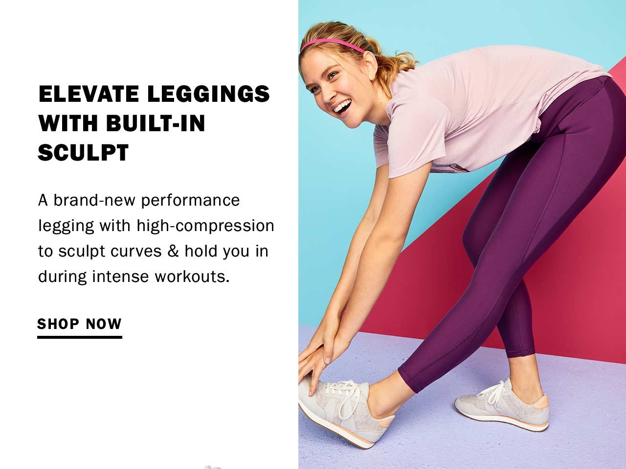 ELEVATE LEGGINGS WITH BUILT-IN SCULPT - SHOP NOW