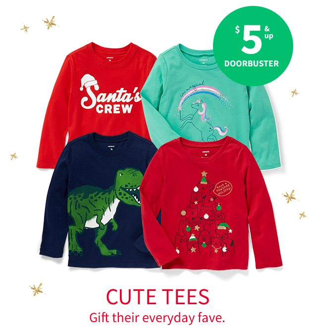 $5 & up DOORBUSTER | CUTE TEES | Gift their everyday fave.