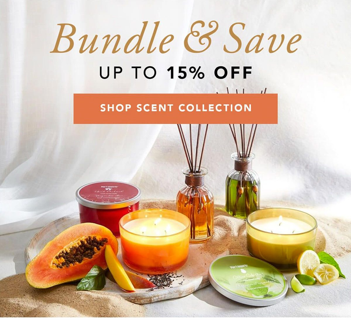 Bundle and Save up to 15% off   SHOP SCENT COLLECTION