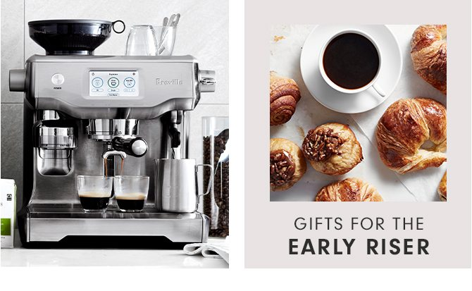 GIFTS FOR THE EARLY RISER