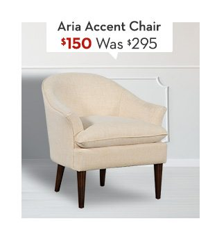 Aria Accent Chair Was: $295, Now: $150