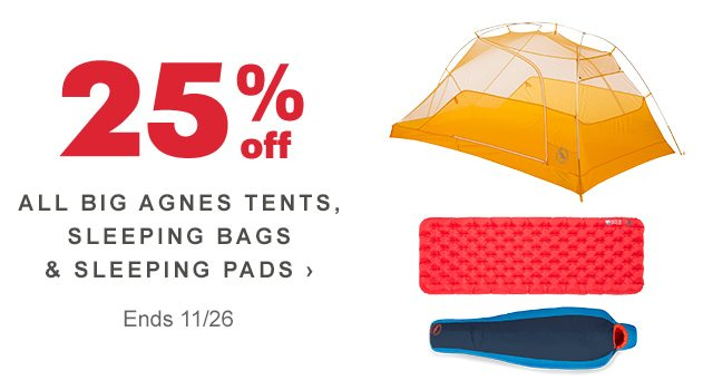 25% off ALL BIG AGNES TENTS, SLEEPING BAGS & SLEEPING PADS › Ends 11/26