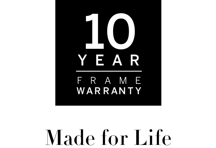 10 Year Frame Warranty Made for life