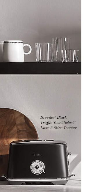Breville ® Black Truffle Toast Select™ Luxe 2-Slice Toaster