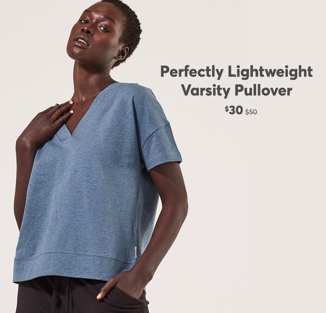 Perfectly Lightweight Varsity Pullover $30