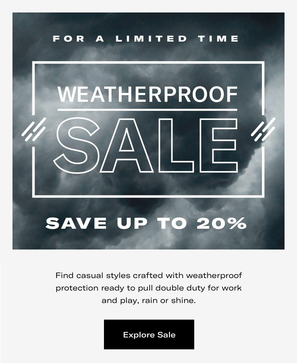 For a Limited Time - Weatherproof Sale - Save Up To 20%