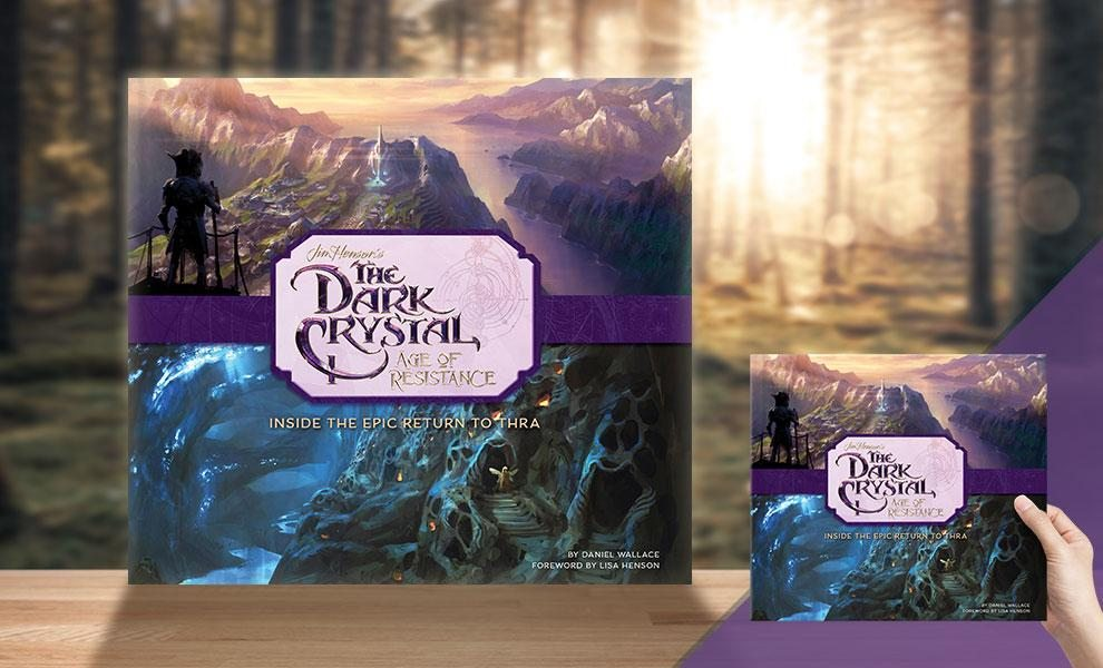 The Dark Crystal - Age of Resistance: Inside the Epic Return to Thra (Insight Editions)