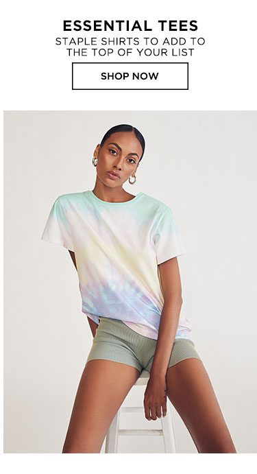 Essential Tees. Staple shirts to add to the top of your list. SHOP NOW