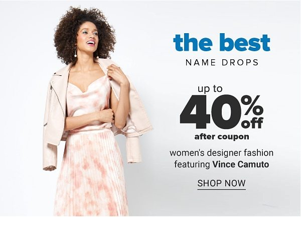 The best name drops - Up to 40% off after coupon women's designer fashion featuring Vince Camuto. Shop Now.