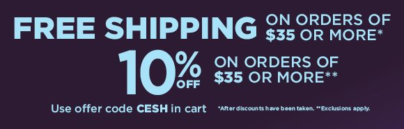 Free Shipping on $35+ / 10% off $35+
