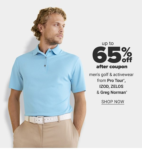 Up to 65% off after coupon men's golf & activewear from Pro Tour, IZOD, ZELOS & Greg Norman. Shop Now.