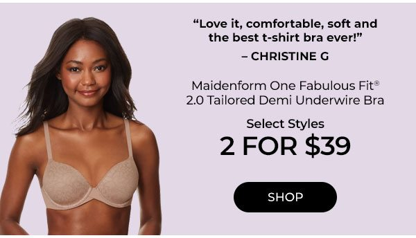 Shop Maidenform Bras 2 for $39 - Turn on your images