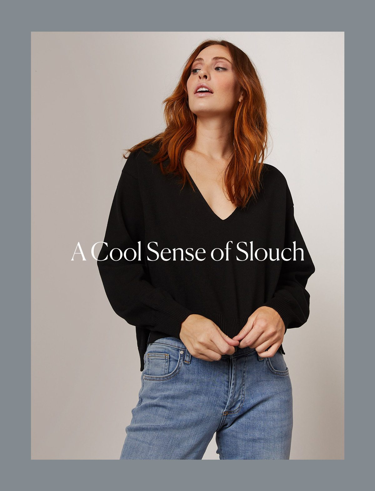 A Cool Sense of Slouch