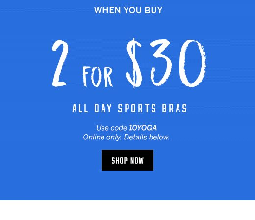 23572894da8df  10 OFF FULL-PRICED PINK YOGA LEGGING WITH 2  30 SPORT BRA PURCHASE TO  REDEEM OFFER  Add two qualifying in-stock PINK sport bras from the 2  30  All Day ...