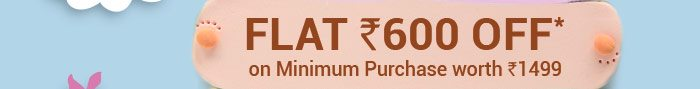 Flat Rs. 600 OFF* on Minimum Purchase worth Rs. 1499