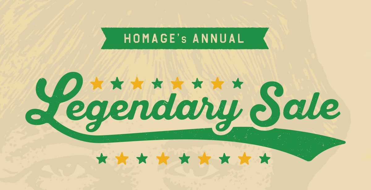 HOMAGE's annual Legendary Sale
