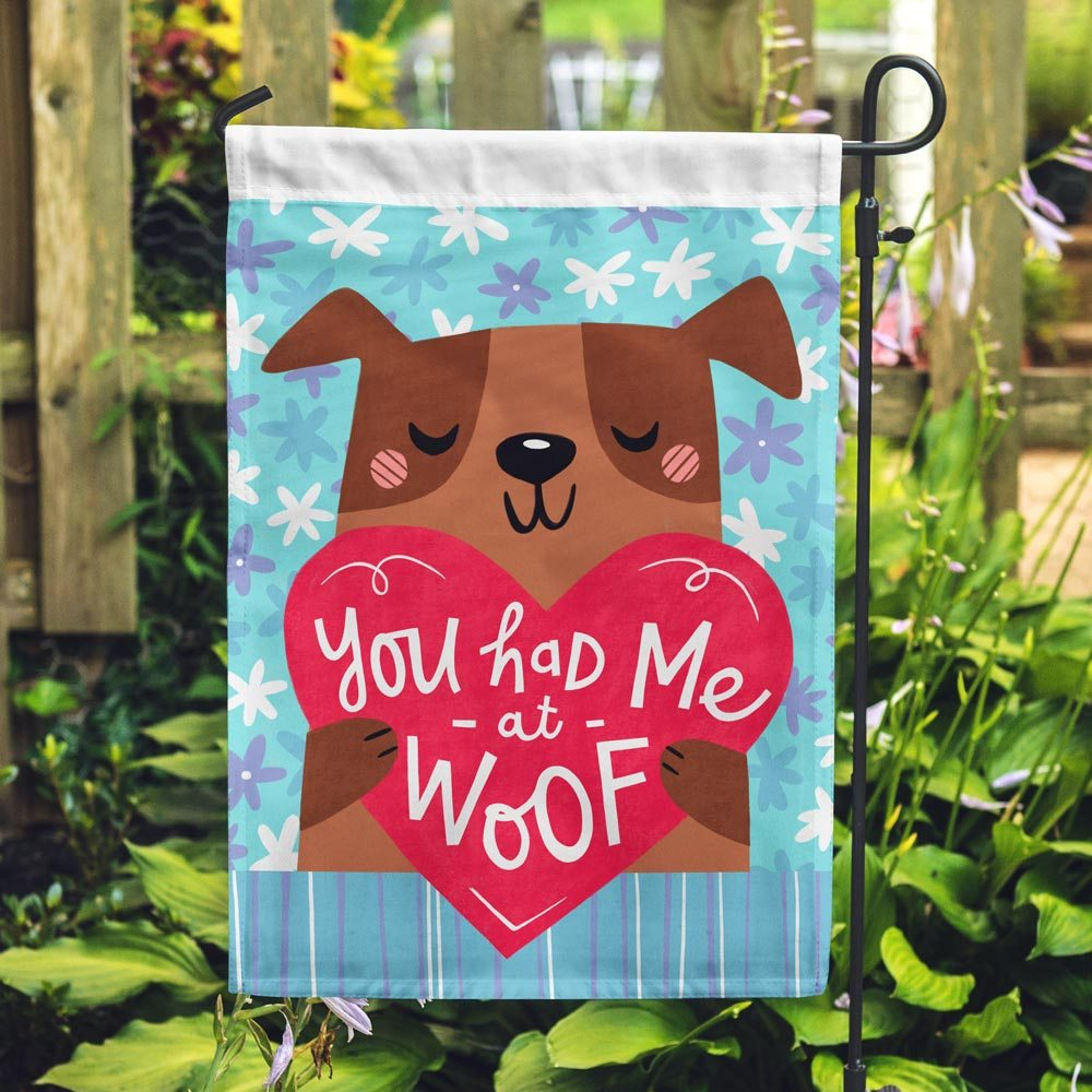 Image of You Had Me At Woof Garden Flag - Get 2 for $14.99!