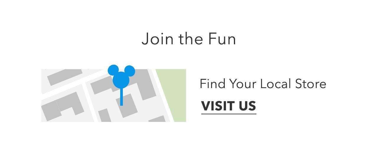 Join the Fun | Find your local store | Visit Us