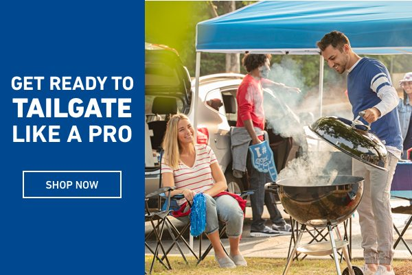 GET READY TO TAILGATE LIKE A PRO.