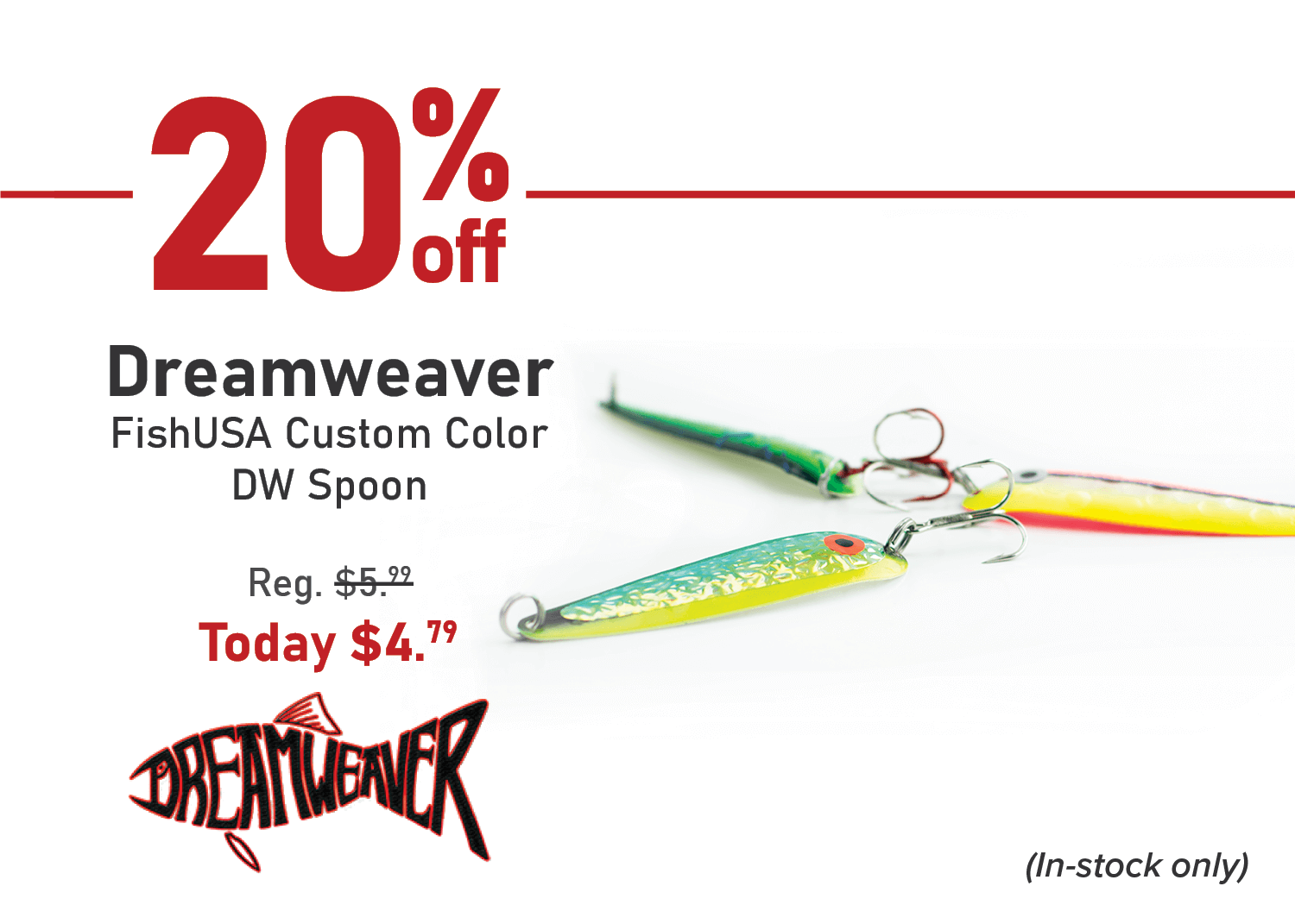 Save 20% on the Dreamweaver FishUSA Custom Color DW Spoon