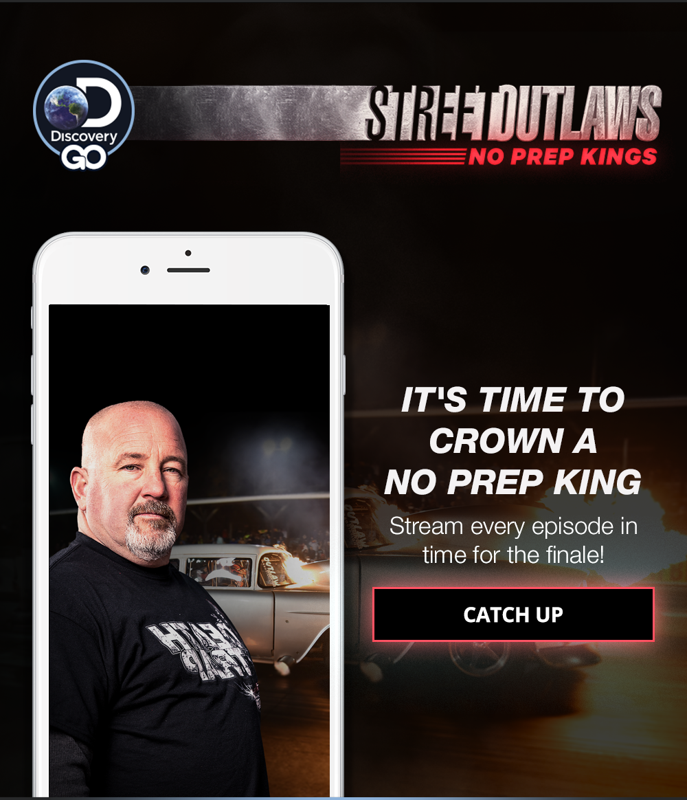 Catch Up on Street Outlaws: No Prep Kings - TLC GO Email Archive