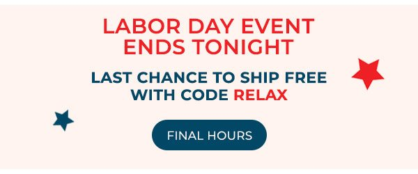 Last Day of the Labor Day Event!